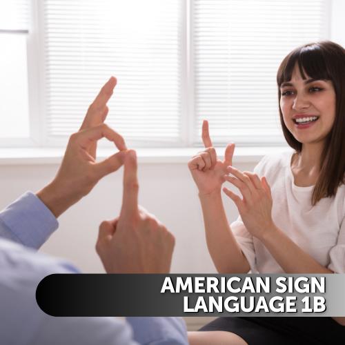 American Sign Language (ASL) 1b