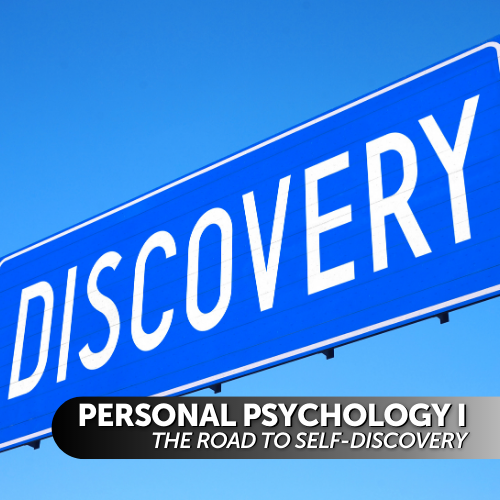 Personal Psychology I: The Road to Self-Discovery