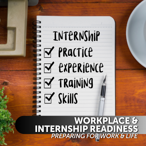 Workplace & Internship Readiness: Preparing for Work & Life
