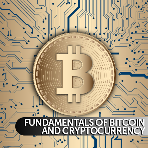 Fundamentals of Bitcoin and Cryptocurrency