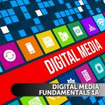 Digital Media Fundamentals 1A