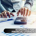 Economics for Financial Literacy