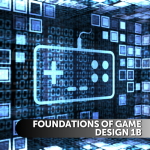 Foundations of Game Design 1B