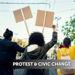 Protest & Civic Change